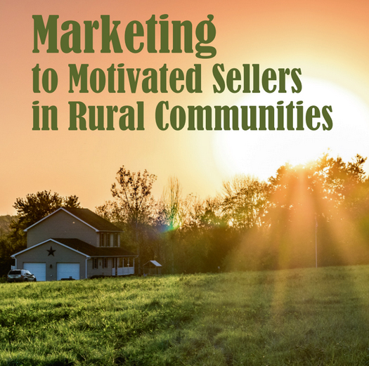 Marketing to Motivated Sellers in Rural Communities By Kathy Kennebrook (The Marketing Magic Lady)
