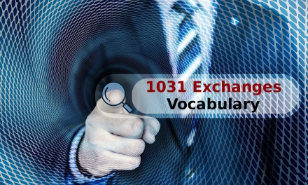 Key Vocabulary for 1031 Exchanges