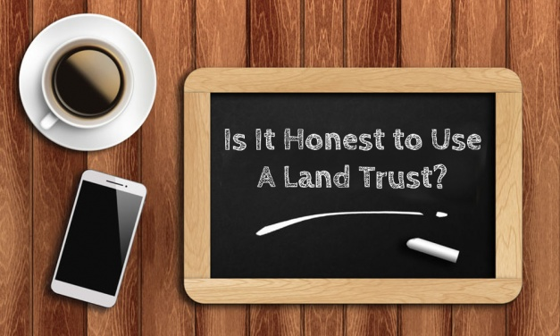 Is It Honest to Use A Land Trust?