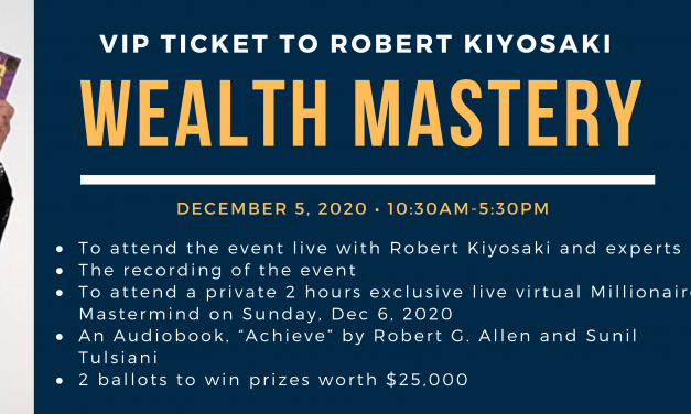 BONUS FOR EXPO GUESTS: Special VIP Tickets to Robert Kiyosaki's WEALTH MASTERY Event — RSVP NOW