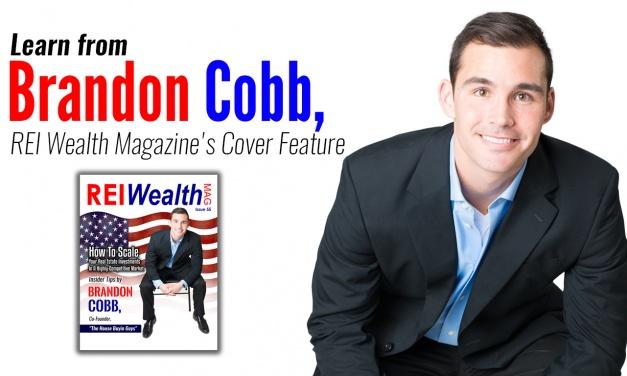 New REI Wealth Magazine features House Buyin' Guys founder, Brandon Cobb