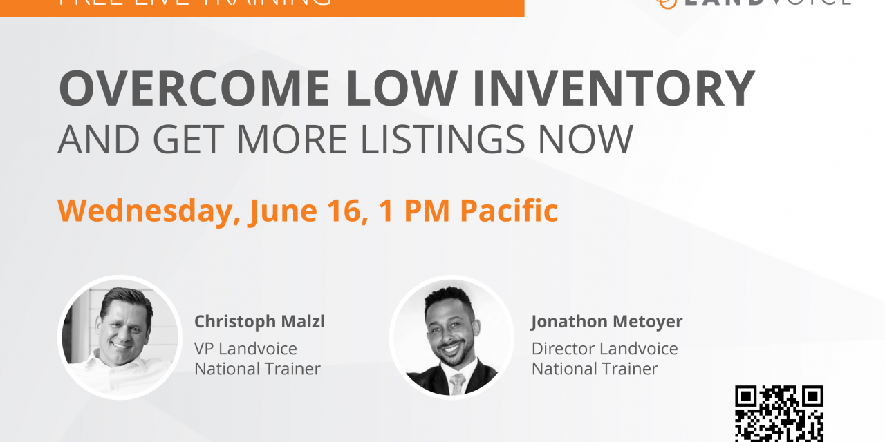 Training — Overcome Low Inventory & Get More Listings Now