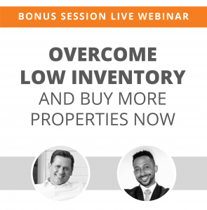 LIVE WEBINAR: Overcome Low Inventory & Buy More Properties Now @ Online/Virtual