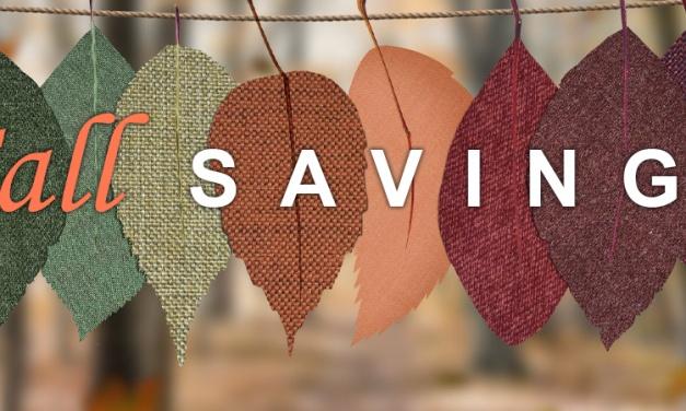 Get a Head Start on Fall Savings!